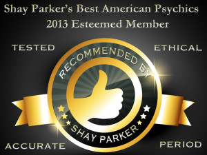 Shay Parker's Best American Psychics 2013 Esteemed Member - Tested, Ethical, Accurate, Period - Recommended by Shay Parker